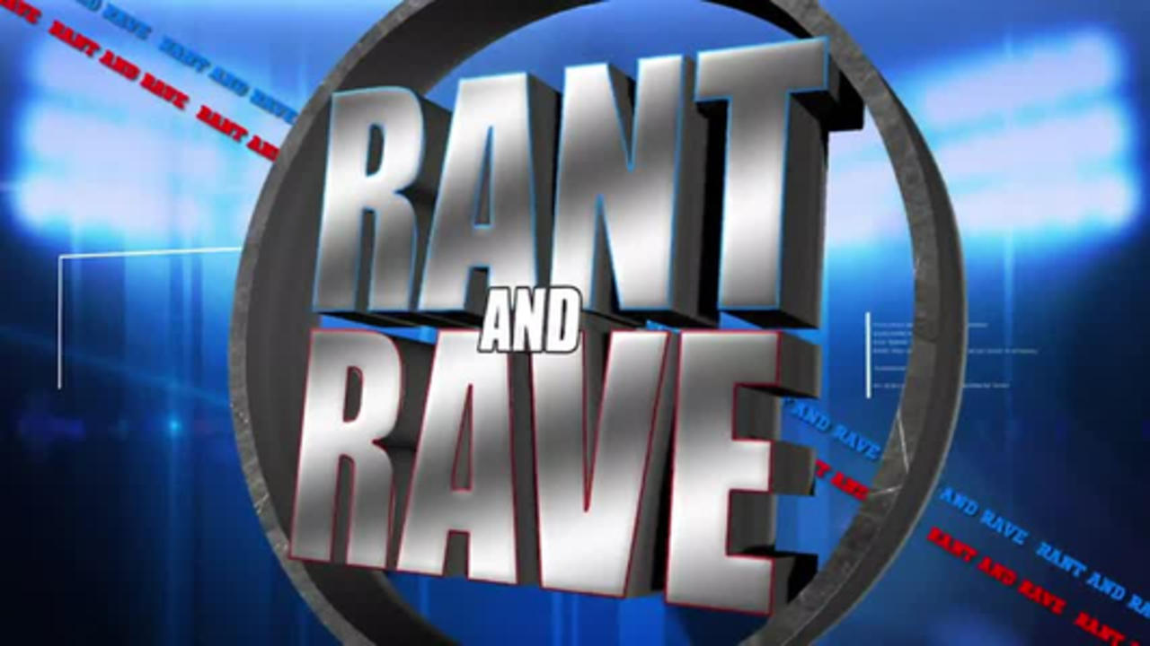 Rant and Rave: April 15th - Rant and Replays