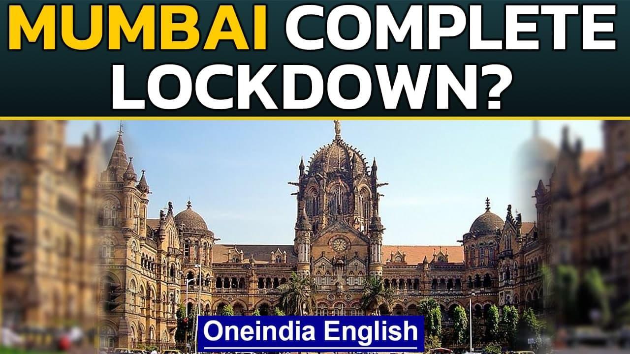 Mumbai complete lockdown? Mayor appeals amid alarming rise | Oneindia News