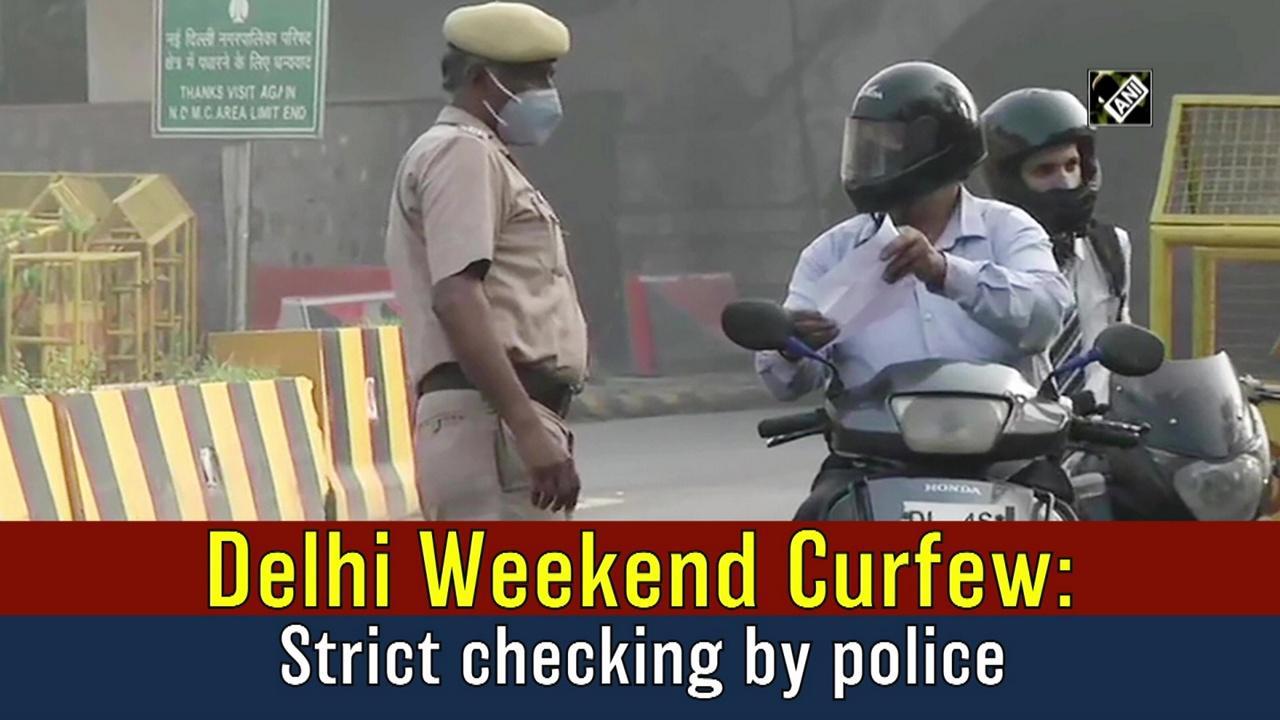Delhi Weekend Curfew: Strict checking by police
