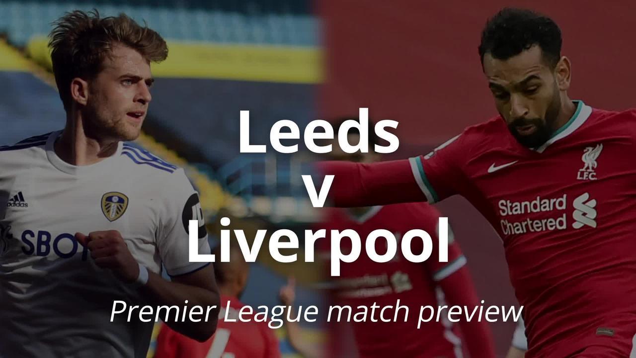Leeds v Liverpool: Premier League match preview
