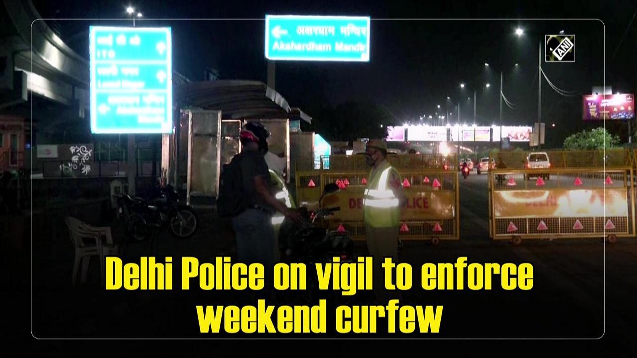 Delhi Police on vigil to enforce weekend curfew