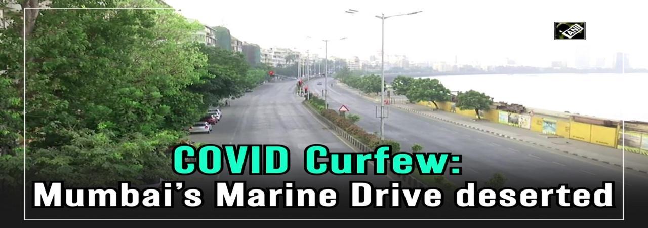 COVID Curfew: Mumbai's Marine Drive deserted