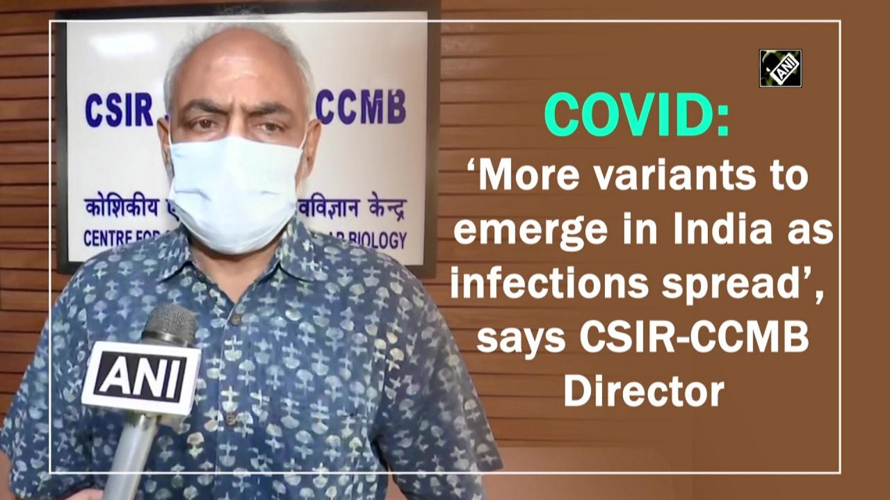 COVID: 'More variants to emerge in India as infections spread', says CCMB Director