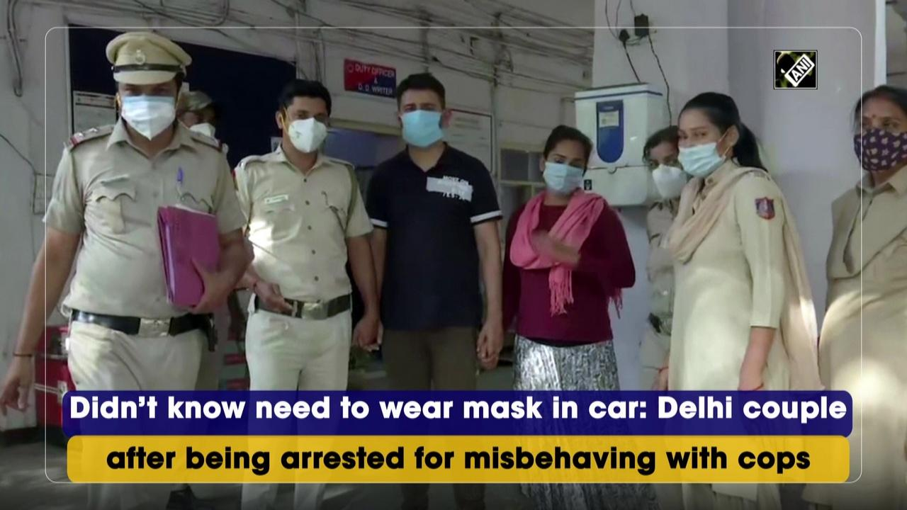 Didn't know need to wear mask in car: Delhi couple after being arrested for misbehaving with cops