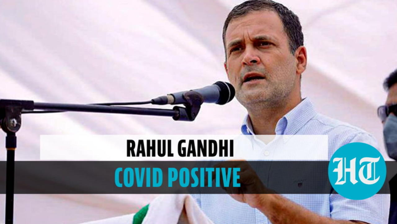 Rahul Gandhi tests positive for Covid; says experiencing mild symptoms