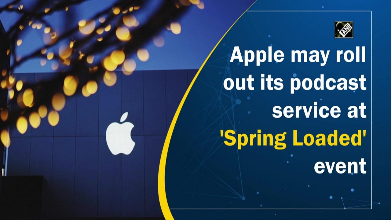 Apple may roll out its podcast service at 'Spring Loaded' event
