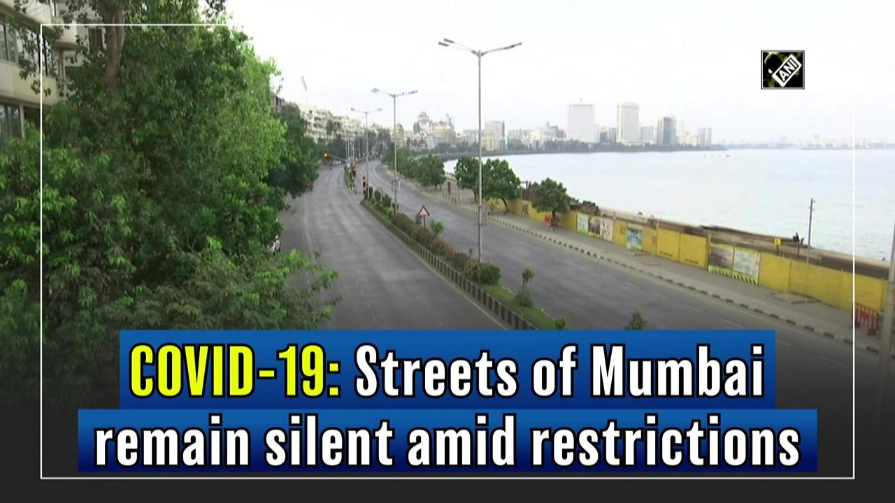 COVID-19: Streets of Mumbai remain silent amid restrictions