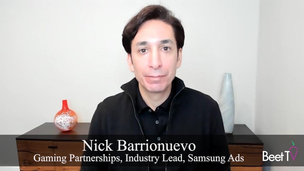 'Gamers Are at Forefront of Evolving Media Landscape': Samsung Ads' Nick Barrionuevo