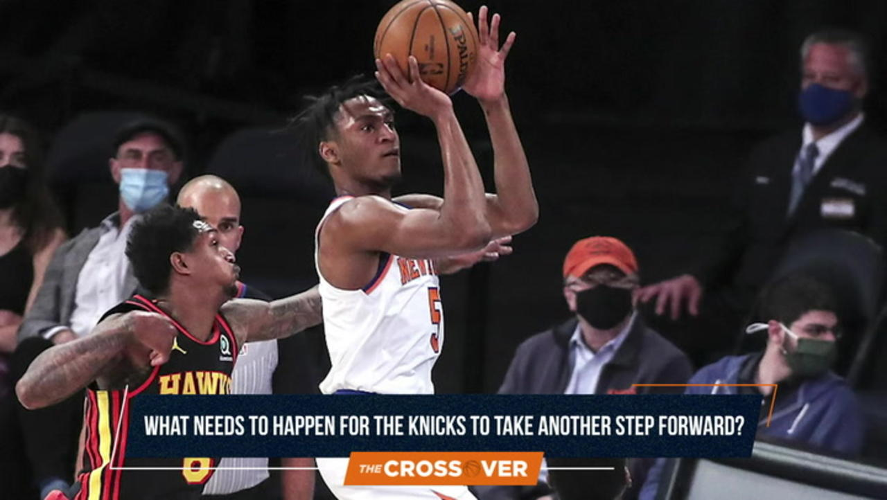 The Crossover: What Do The Knicks Need To Do To Progress More?