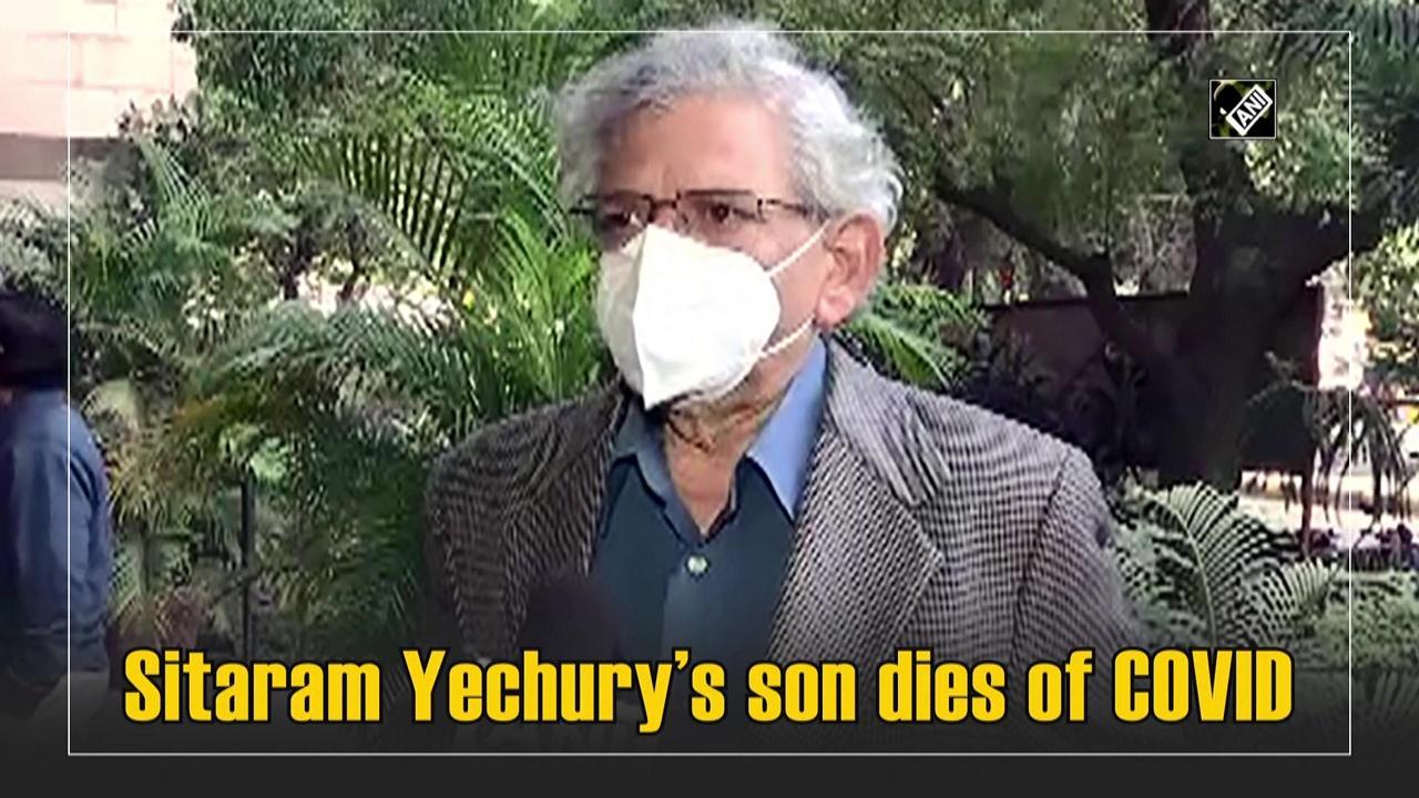 Sitaram Yechury's son dies of COVID