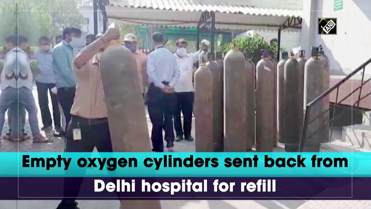 Empty oxygen cylinders sent back from Delhi hospital for refill