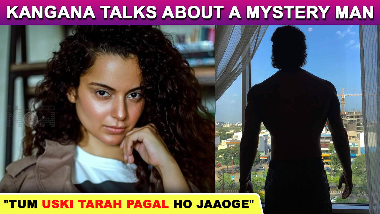 Kangana Ranaut HINTS ON A 'Mystery Man' Tells A User 'You Will Go Mad Like Him'