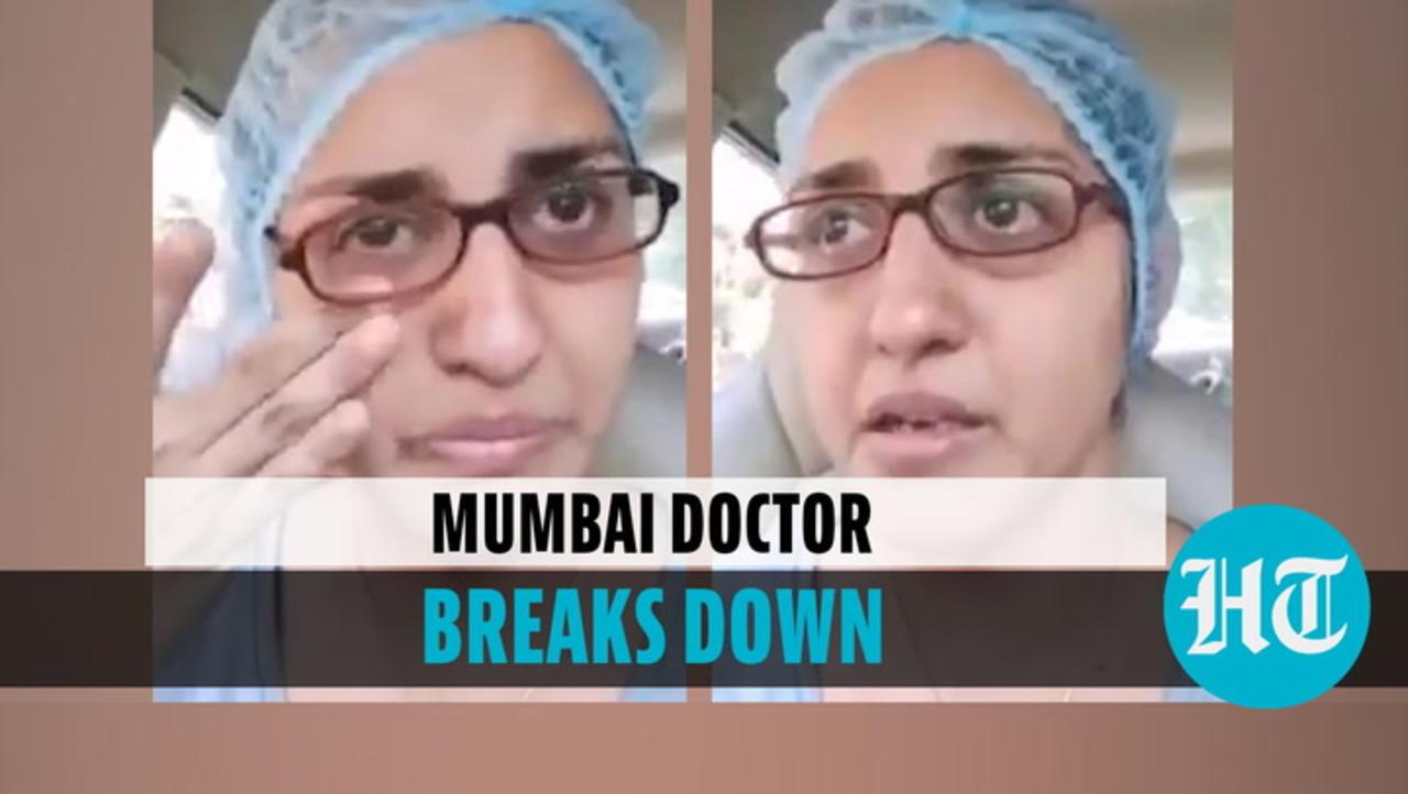 Watch: Mumbai doctor breaks down, urges people to wear masks & not panic
