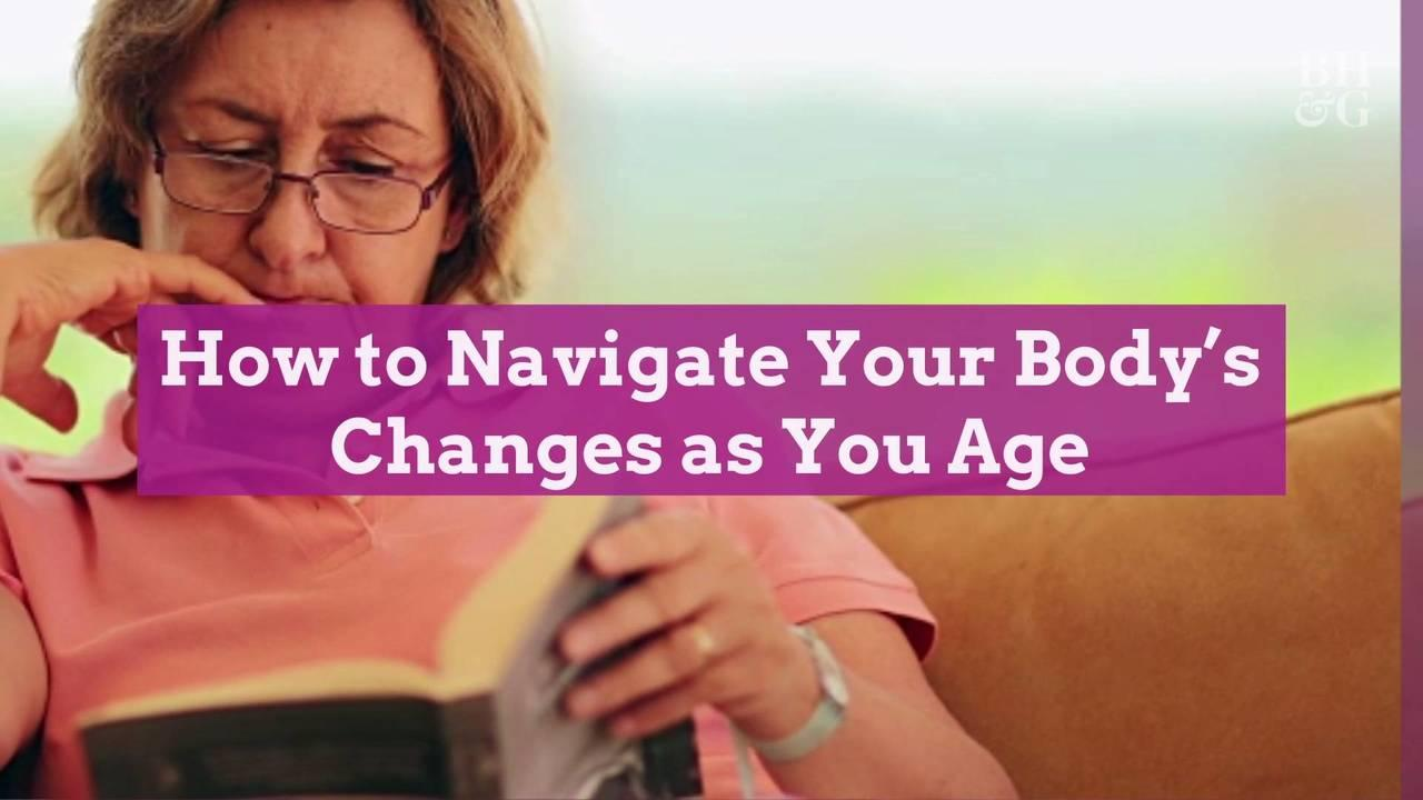 How to Navigate Your Body's Changes as You Age