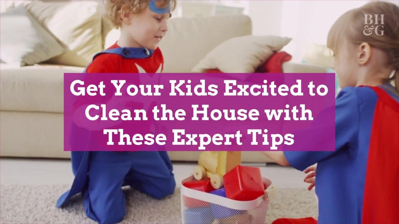 Get Your Kids Excited to Clean the House with These Expert Tips
