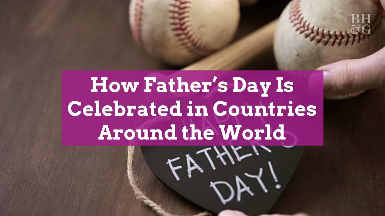 How Father's Day Is Celebrated in 15 Countries Around the World