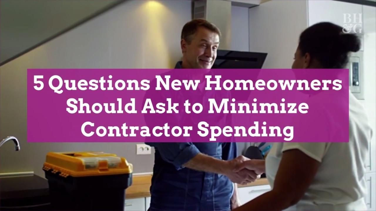 5 Questions New Homeowners Should Ask to Minimize Contractor Spending