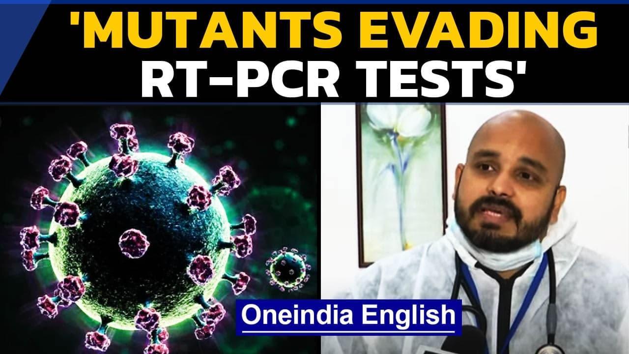 'Mutant viruses evading RT-PCR, causing new symptoms': Watch | Oneindia News