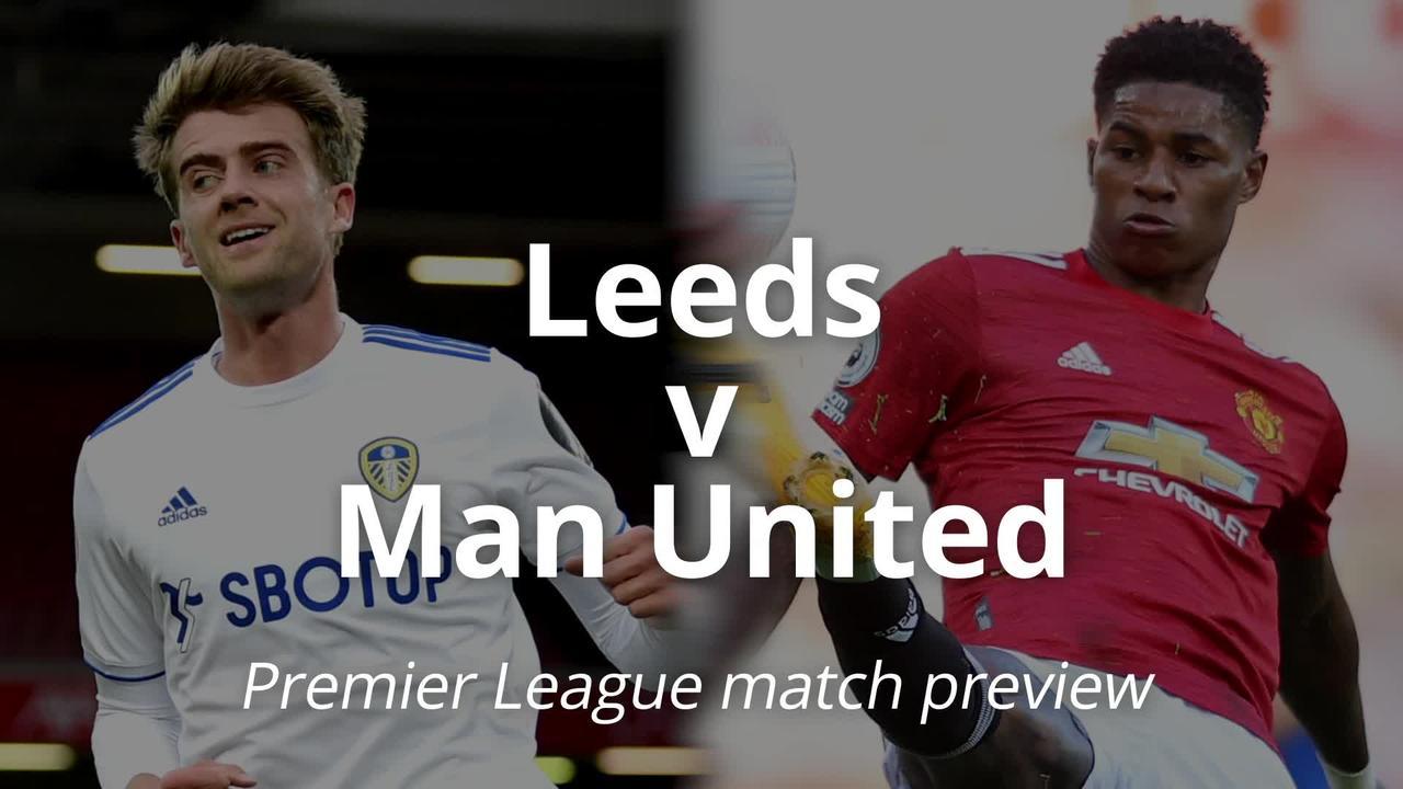 Leeds v Manchester United: Premier League match preview