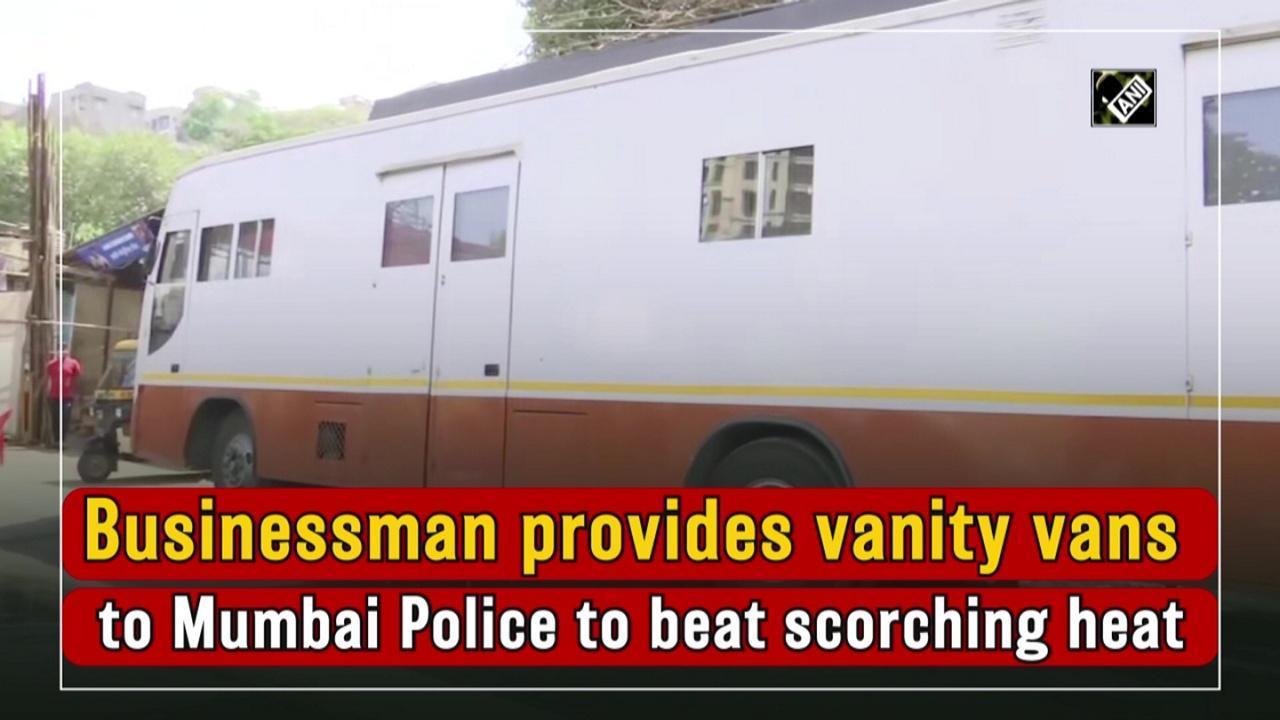 Businessman provides vanity vans to Mumbai Police to beat scorching heat