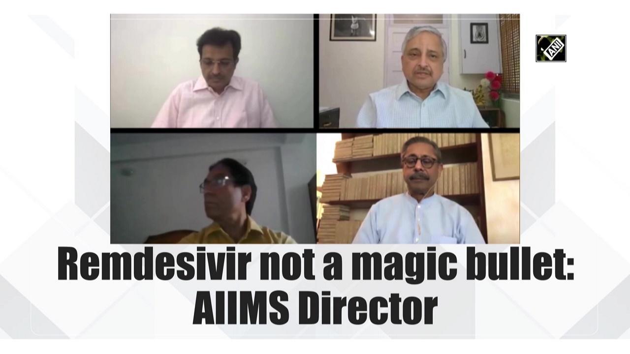 Remdesivir not a magic bullet: AIIMS Director
