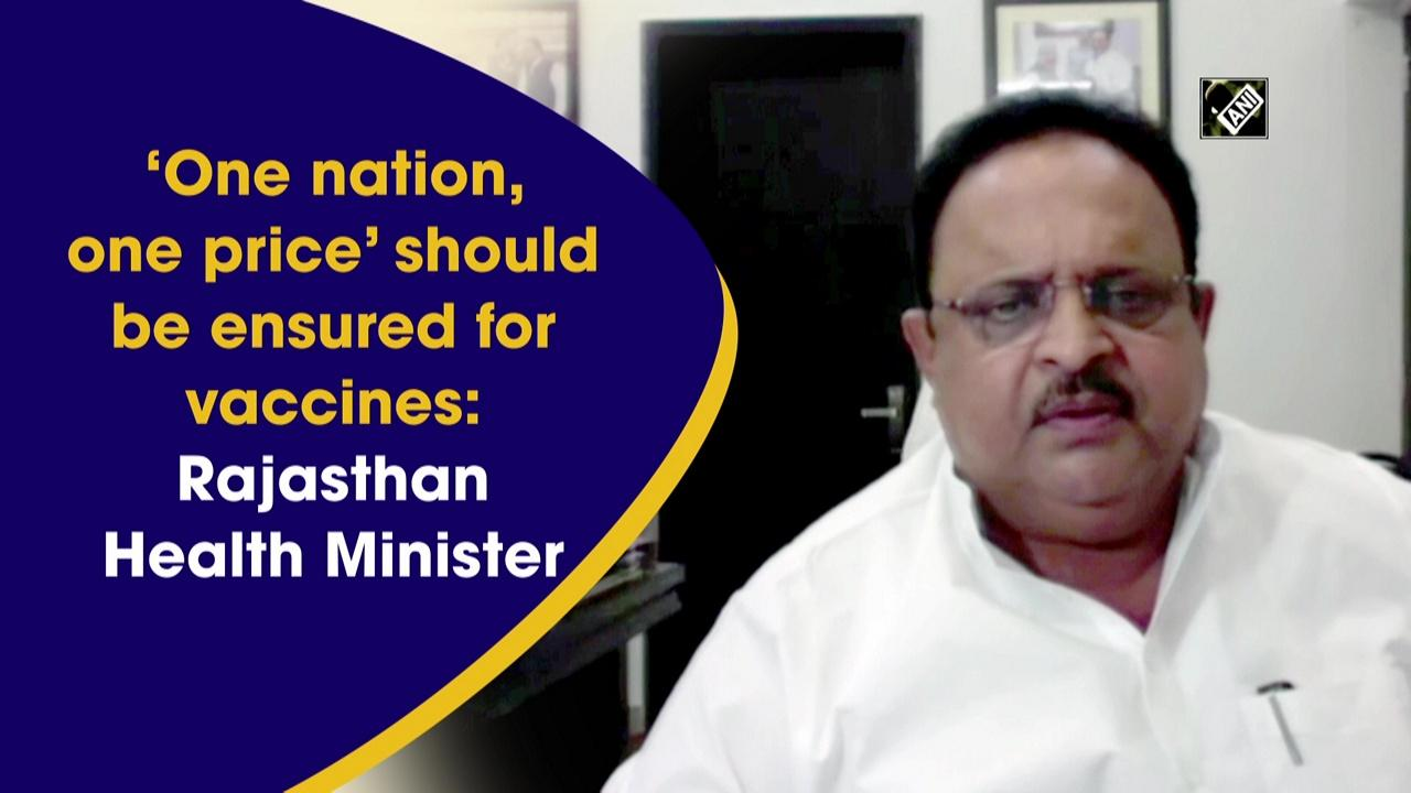 'One nation, one price' should be ensured for vaccines: Rajasthan Health Minister