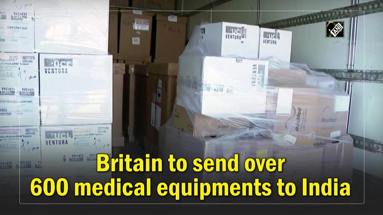 Britain to send over 600 medical equipments to India