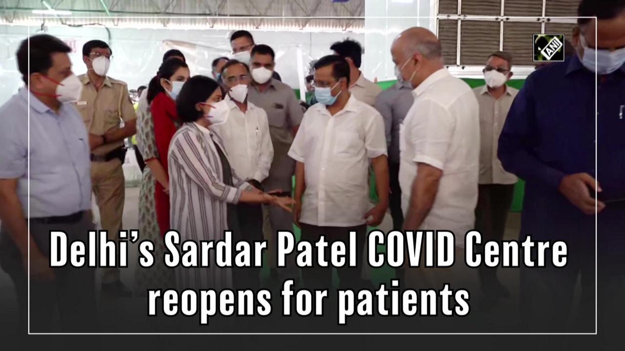 Delhi's Sardar Patel COVID Centre reopens for patients