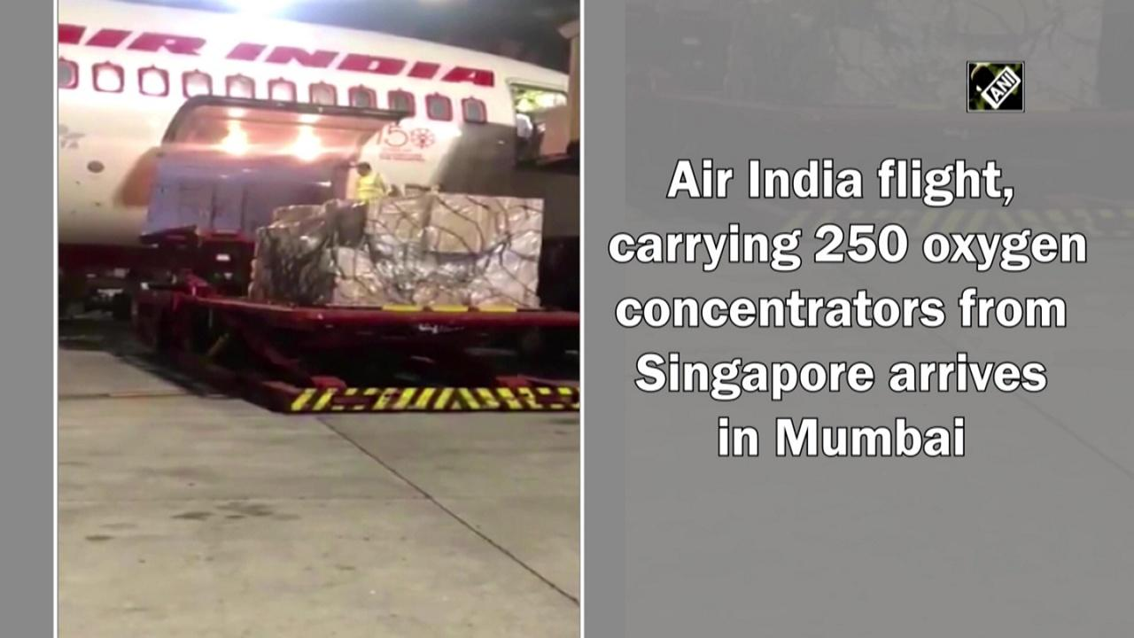 Air India flight, carrying 250 oxygen concentrators from Singapore arrives in Mumbai