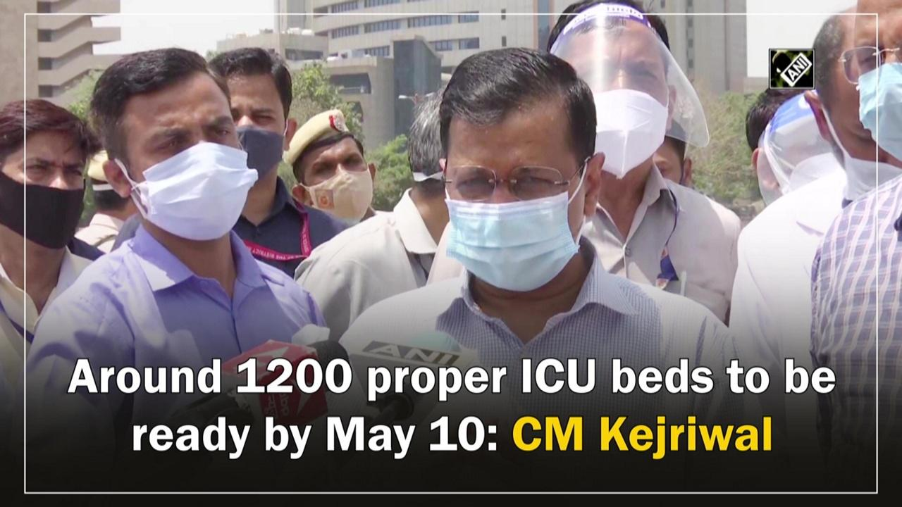 Around 1200 proper ICU beds to be ready by May 10: CM Kejriwal
