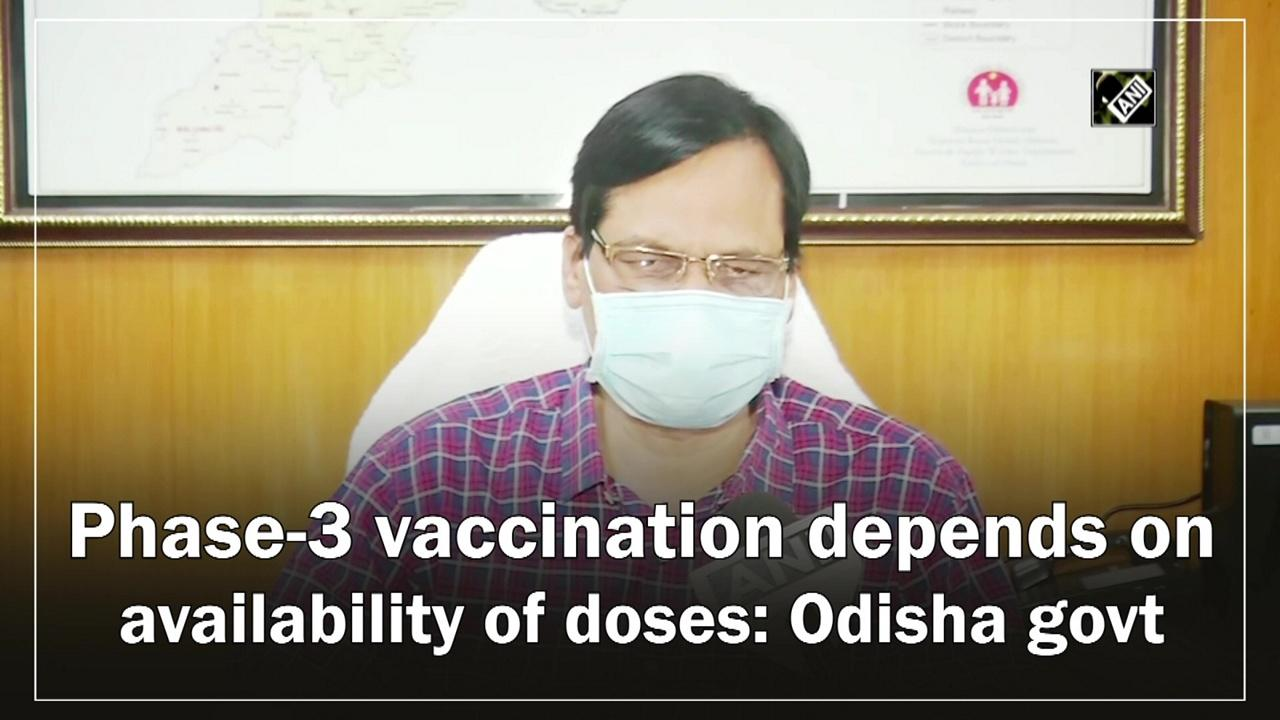 Phase-3 vaccination depends on availability of doses: Odisha govt
