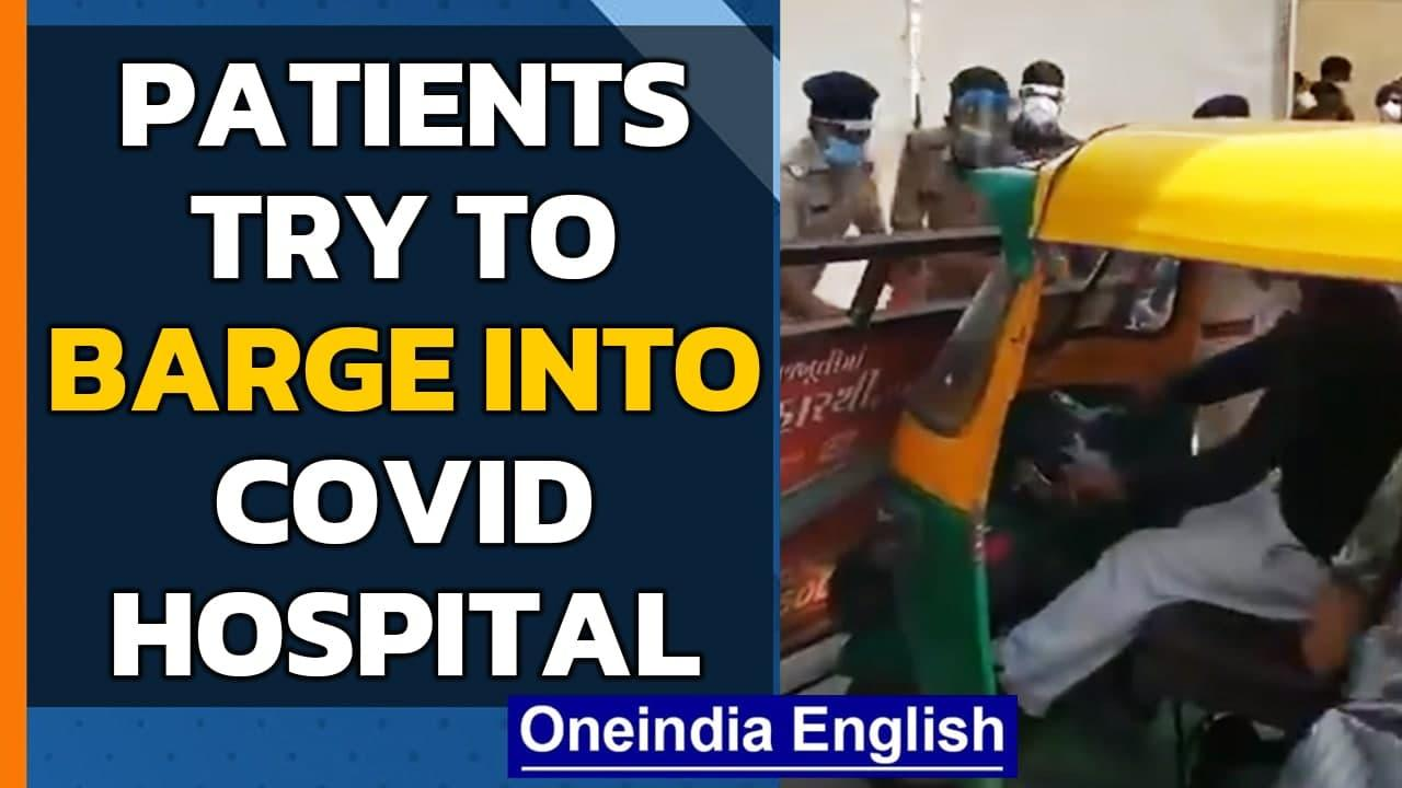Ahmedabad: Patients turn violent at Covid facility, 'tired of wait'  | Oneindia News
