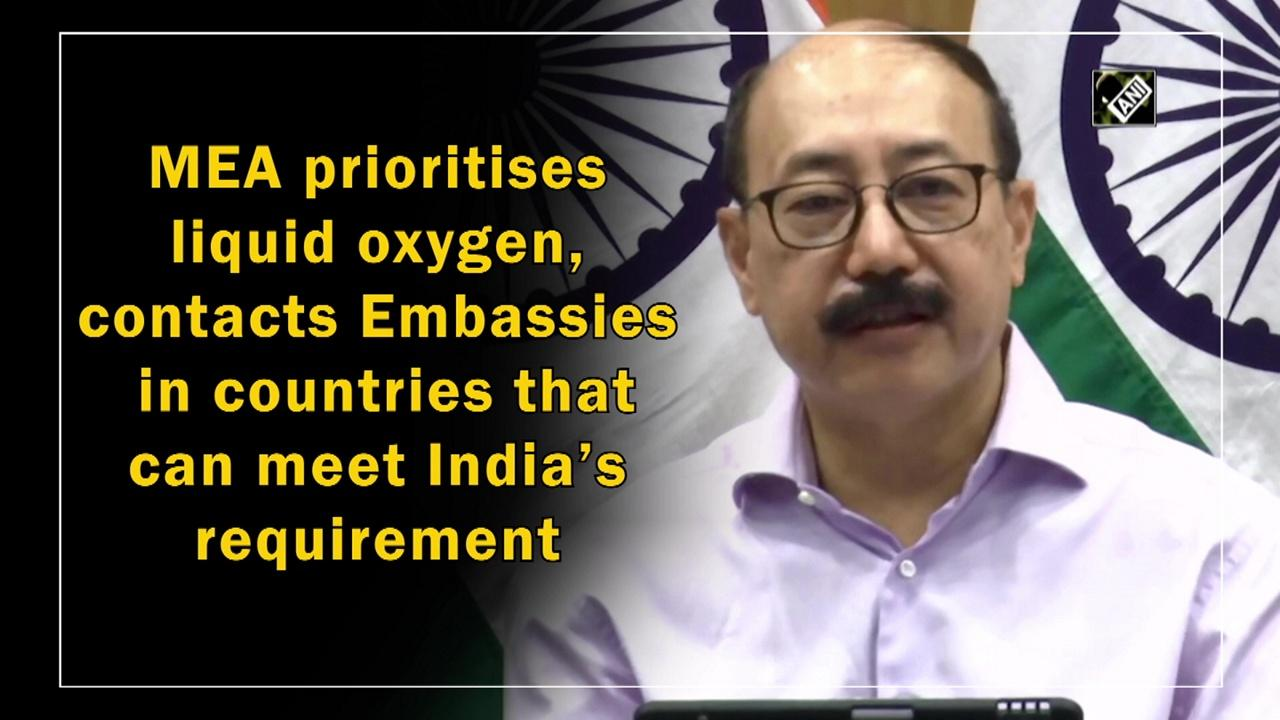 MEA prioritises liquid oxygen, contacts Embassies in countries that can meet India's requirement