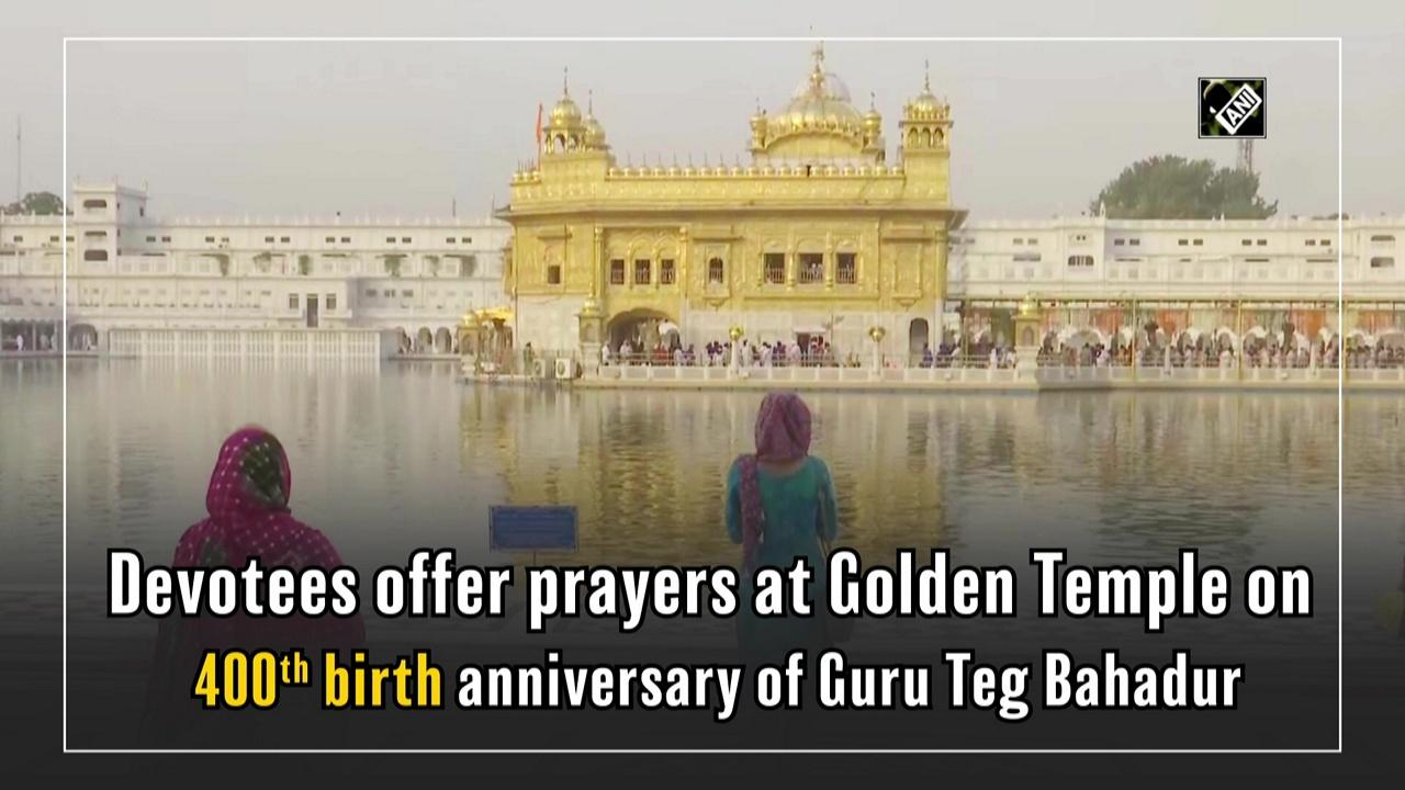 Devotees offer prayers at Golden Temple on 400th birth anniversary of Guru Teg Bahadur