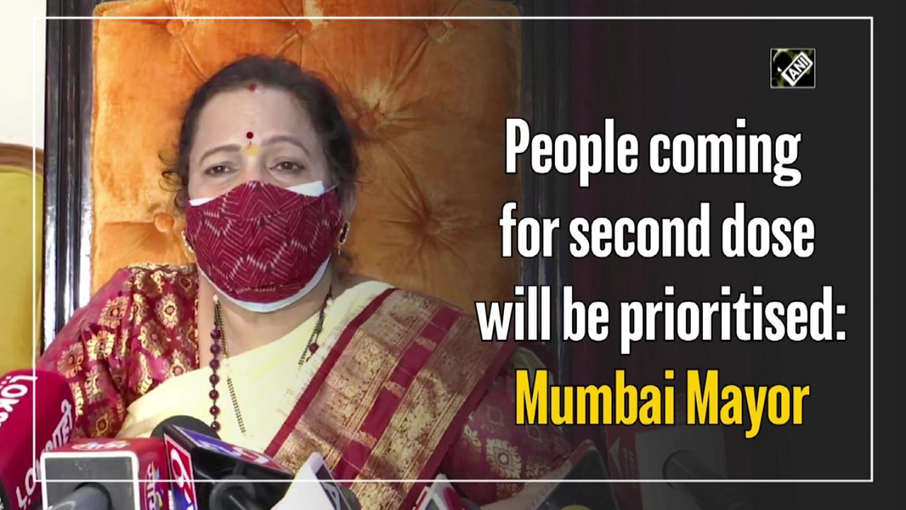 People coming for second dose will be prioritised: Mumbai Mayor