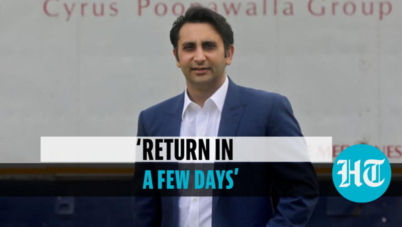 'Will return to India in a few days': Adar Poonawalla after alleged threat calls