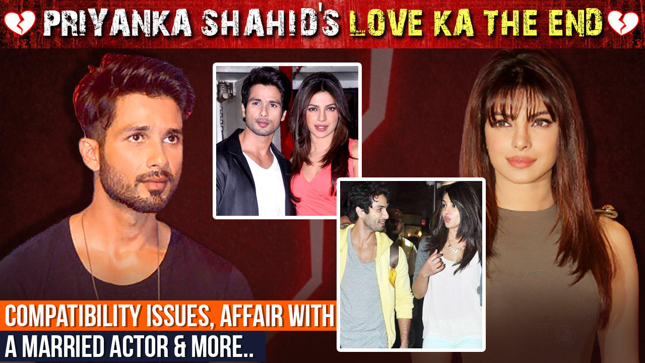 Priyanka Chopra & Shahid Kapoor's UGLY Break Up | Full Story
