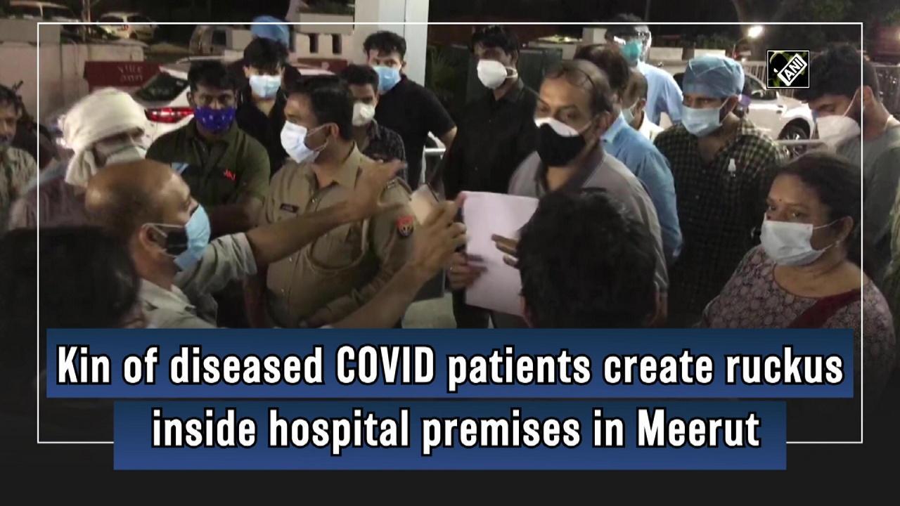 Kin of diseased COVID patients create ruckus inside hospital premises in Meerut