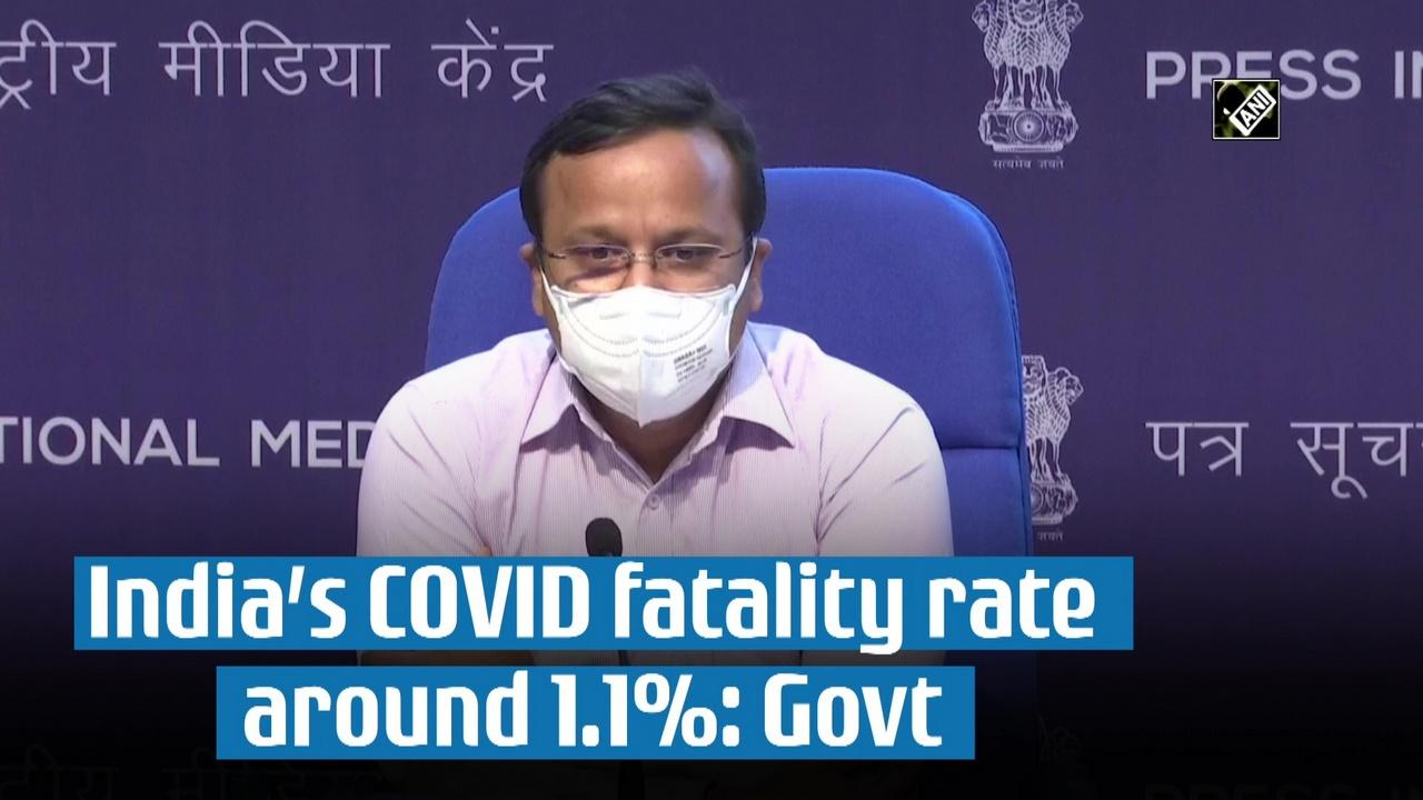 India's COVID fatality rate around 1.1%: Govt