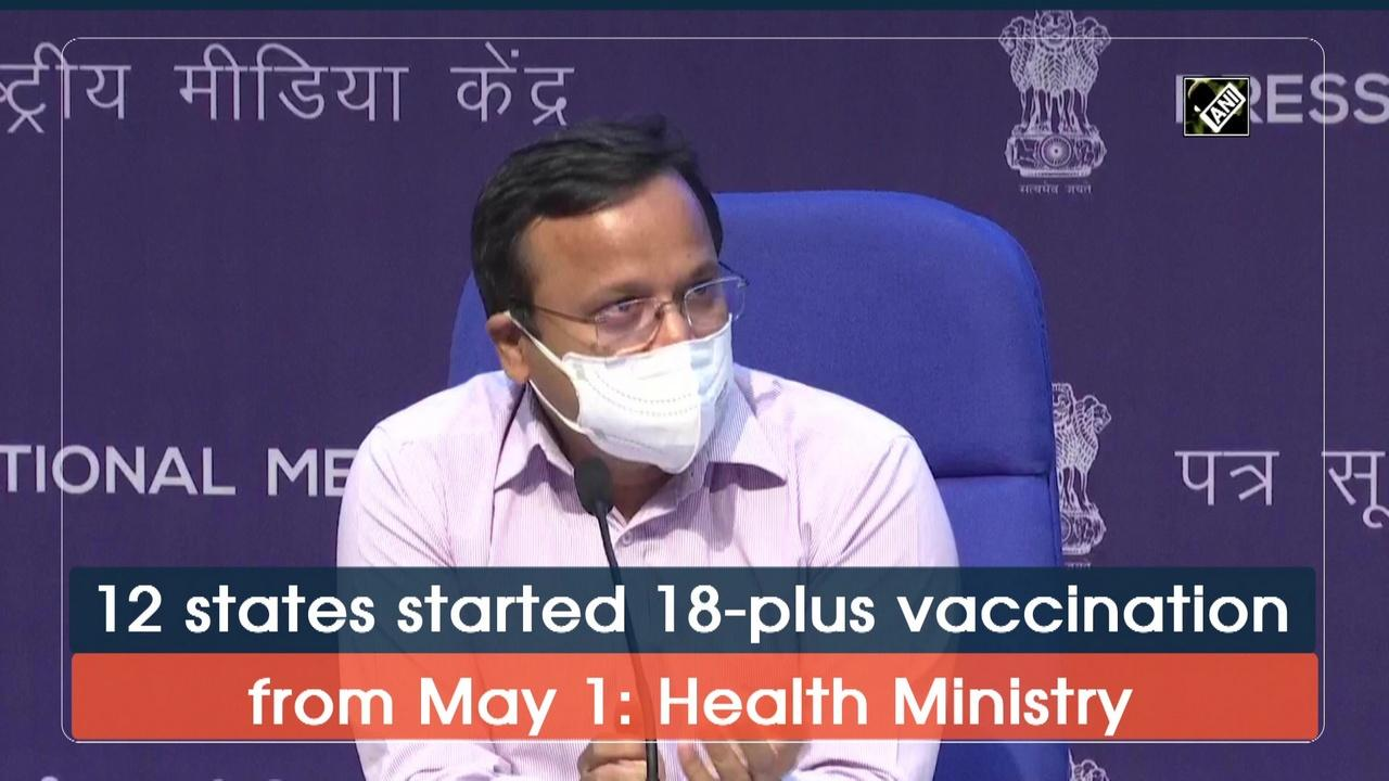 12 states started 18-plus vaccination from May 1: Health Ministry
