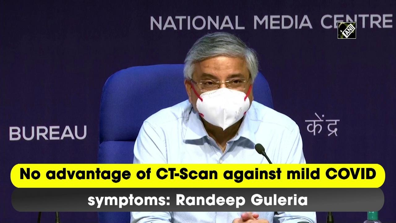 No advantage of CT-Scan against mild COVID symptoms: Randeep Guleria
