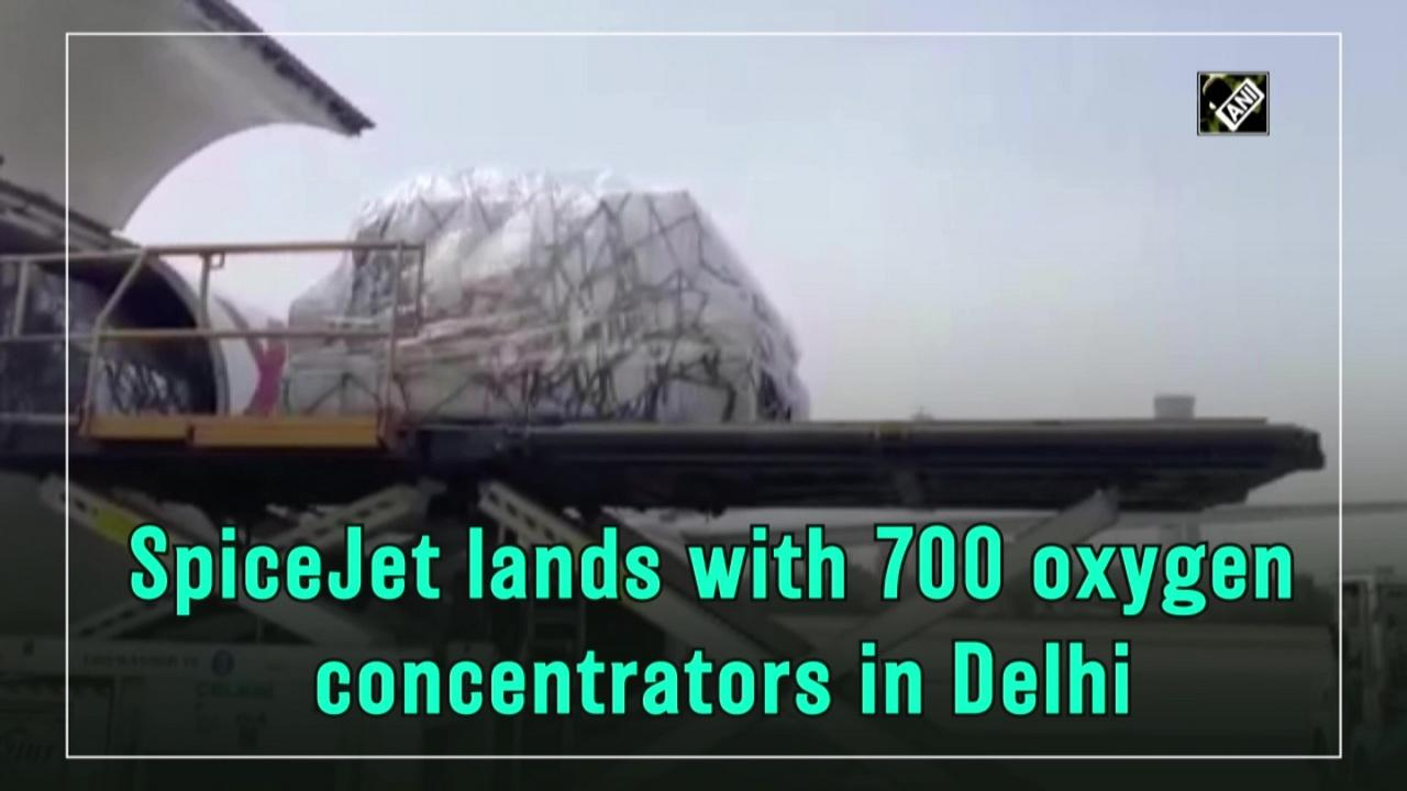 SpiceJet lands with 700 oxygen concentrators in Delhi