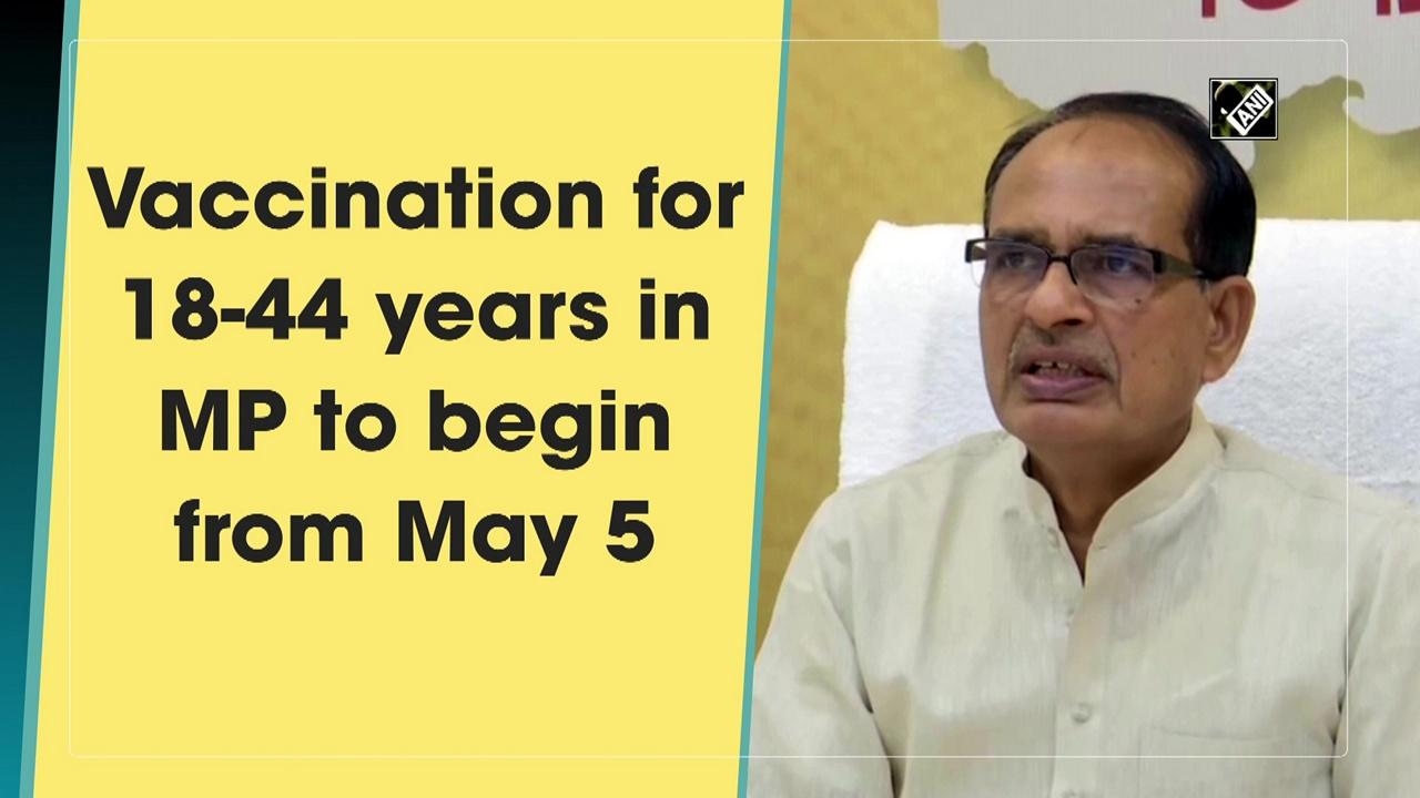 Vaccination for 18-44 years in MP to begin from May 5