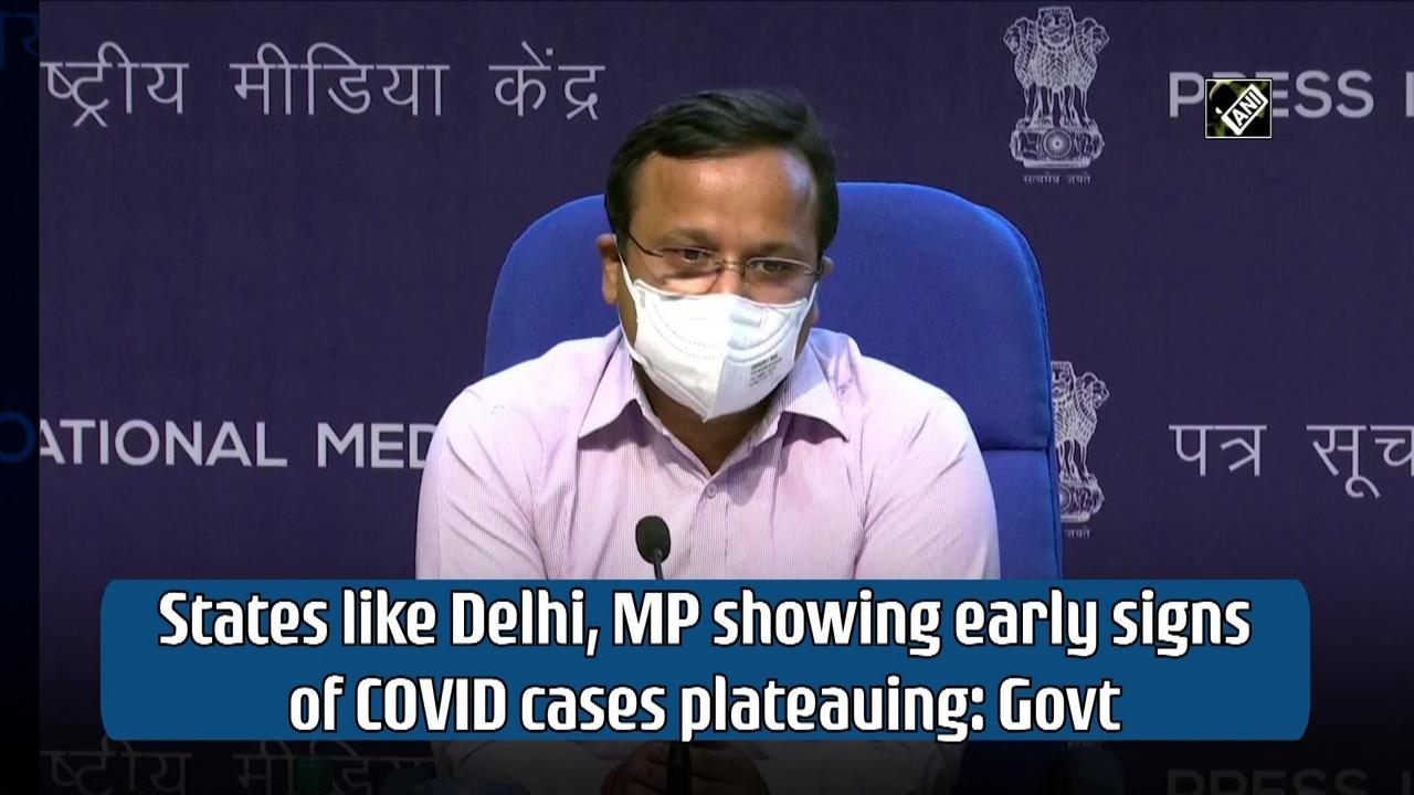 States like Delhi, MP showing early signs of COVID cases plateauing: Govt