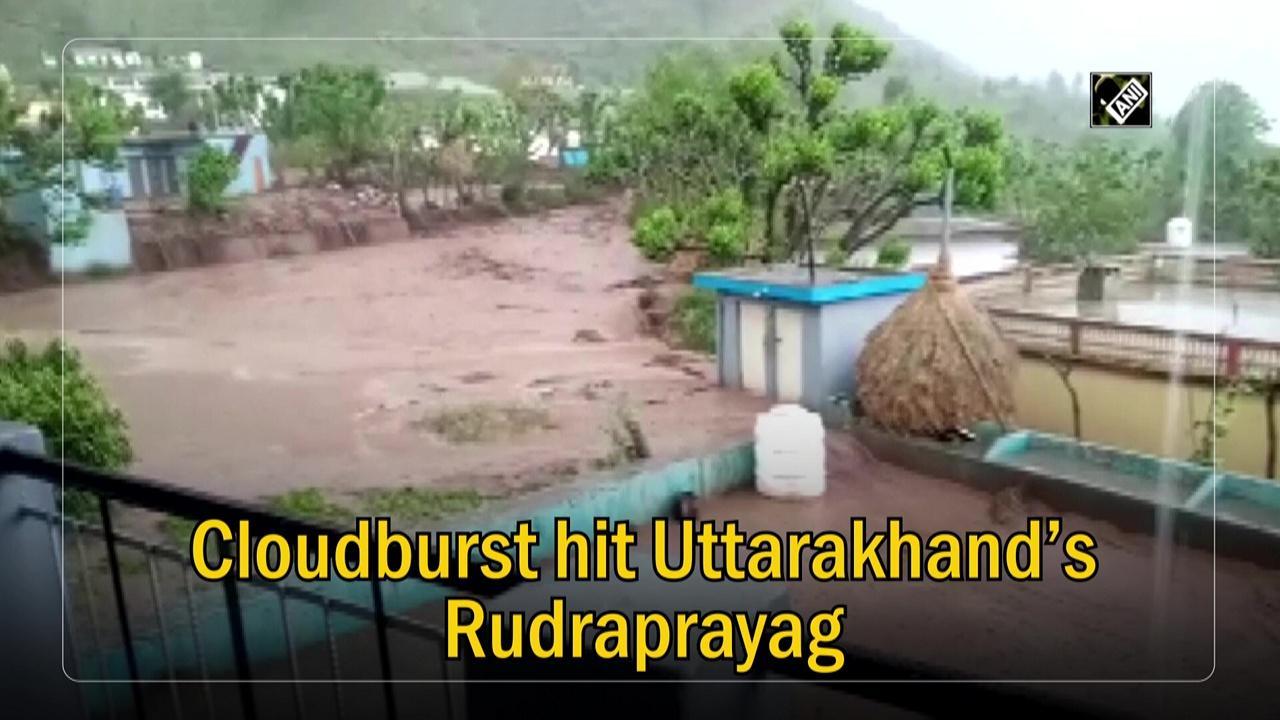 Cloudburst hit Uttarakhand's Rudraprayag