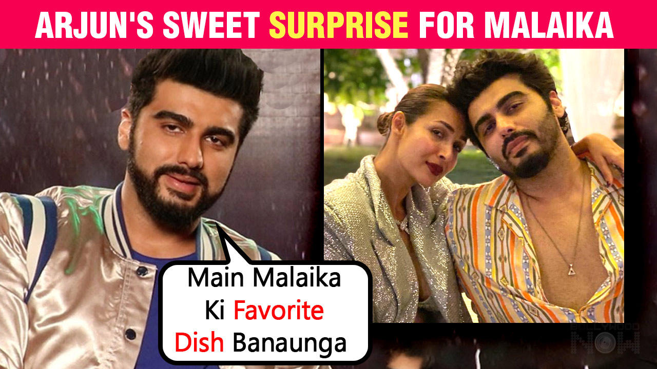 Arjun Kapoor REVEALS Delicious Food He Will Cook For Malaika Arora & Other Stars