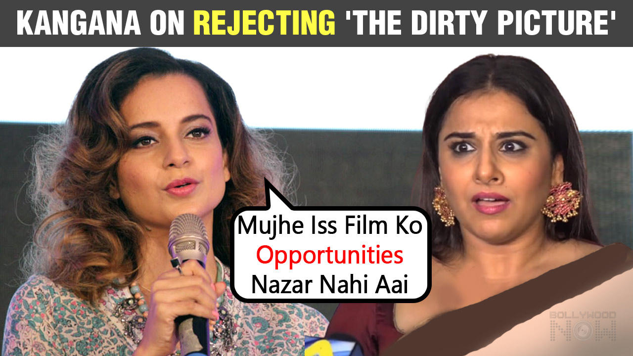 Kangana Ranaut SHOCKING Revelation On Rejecting The Dirty Picture