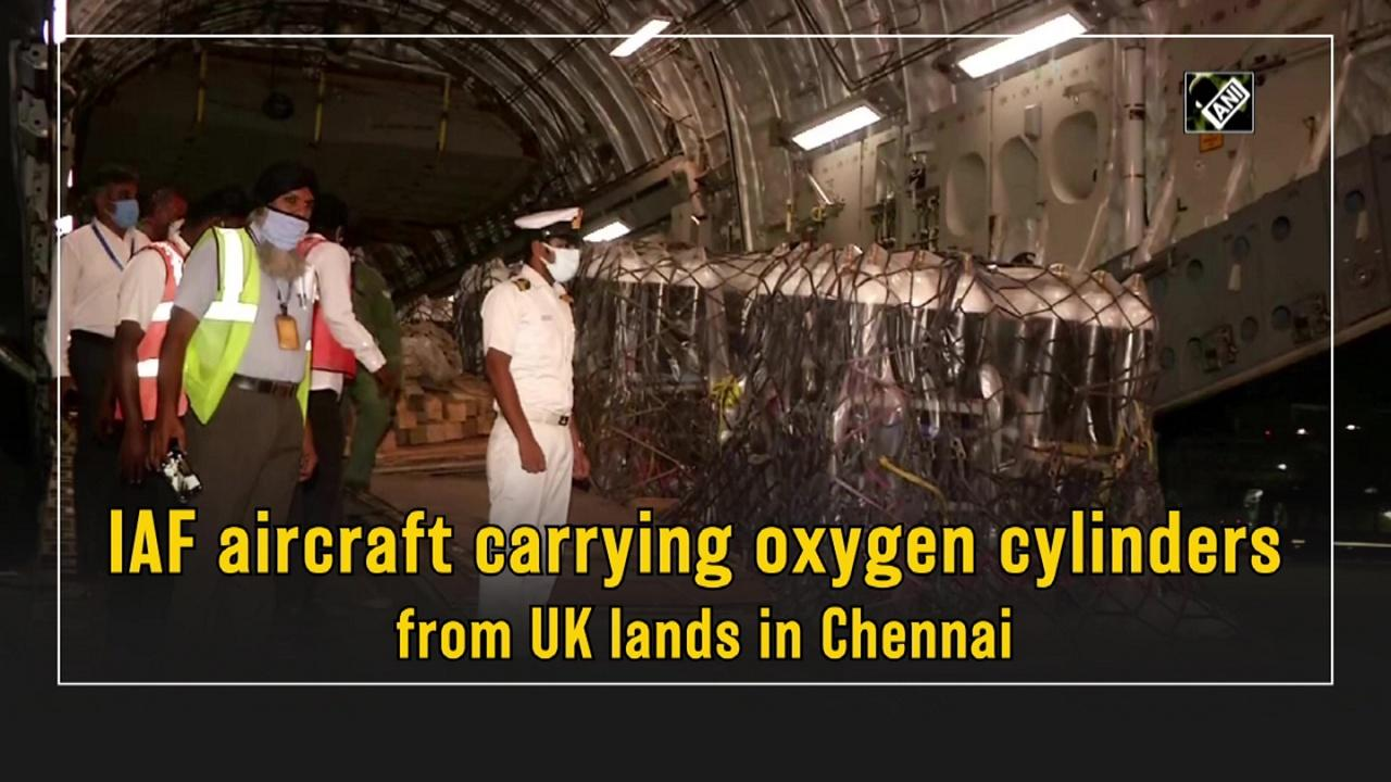 IAF aircraft carrying 450 oxygen cylinders from UK lands in Chennai