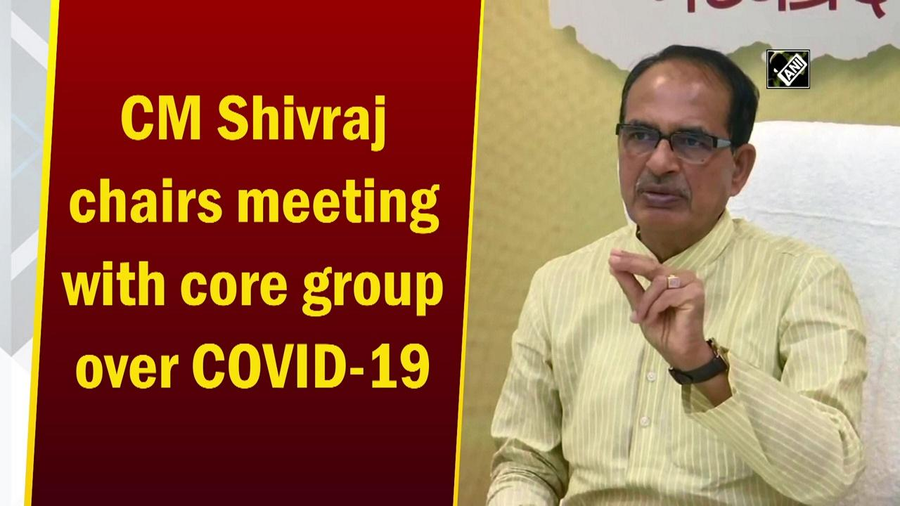 CM Shivraj chairs meeting with core group over COVID-19