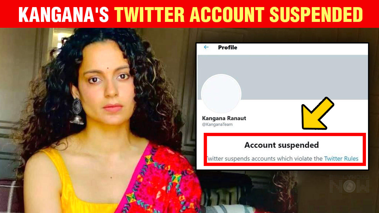 Kangana Ranaut's OFFICIAL TWITTER Account Suspended After Her Remarks On Bengal Politics